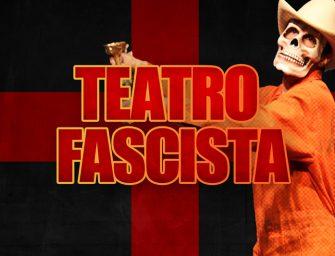 Teatro fascista: ¡Hagámoslo!